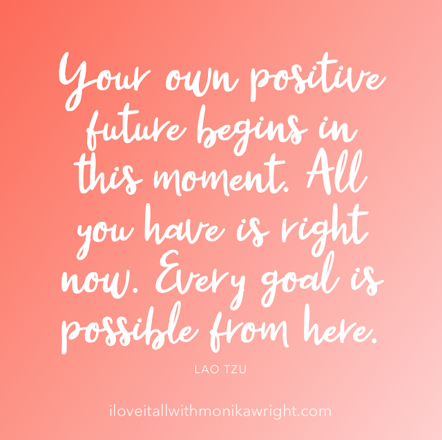 #goal #possibilities #lao the #right now #goals #The Sunday Quote #quotes #quote #positivity #encouragement #good words