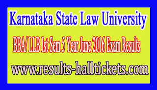 Karnataka State Law University BBA/ LLB Ist Sem 5 Year June 2016 Exam Results