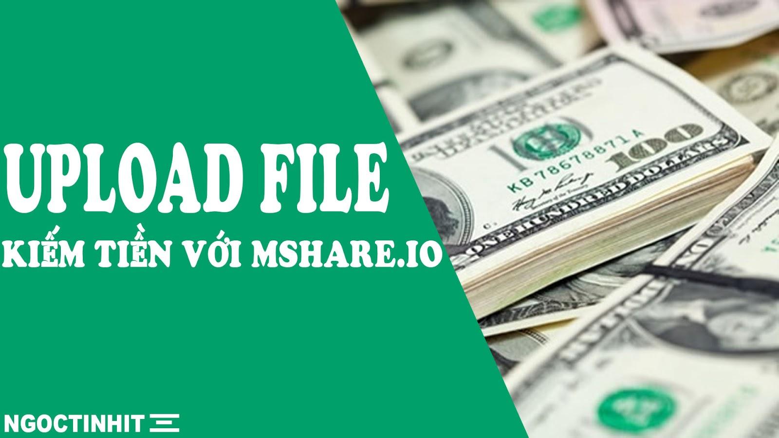 Kiếm Tiền Bằng Cách Upload Files - Ngọc Tính IT