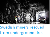 http://sciencythoughts.blogspot.co.uk/2013/08/swedish-miners-rescued-from-underground.html