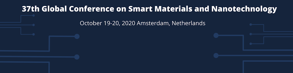 37th Global Conference on  Smart Materials and Nanotechnology June 24-25, 2020 Paris, France