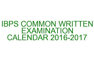 IBPS COMMON WRITTEN EXAMINATION CALENDAR 2016-2017