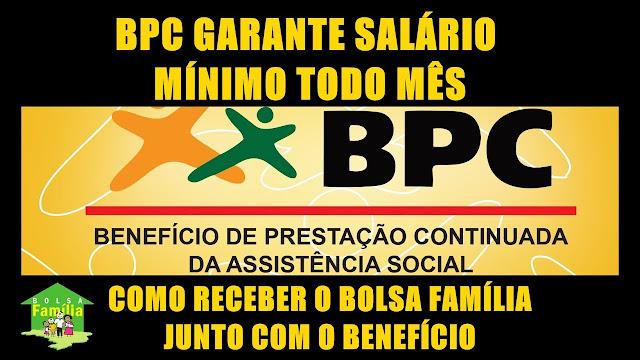 BPC garante um salário mínimo por mês – Como receber Bolsa Família junto com o benefício.