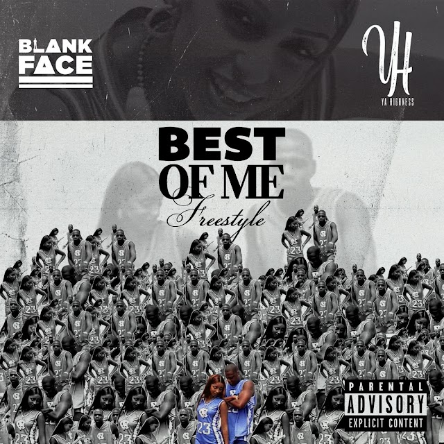 """Blank Face feat. Ya Highne$$ """"Best Of Me"""" (Freestyle)"""