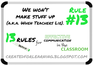 Today, we're going to walk through the last of the 13 Secrets for Effective Communication in the Classroom #13 - We won't make stuff up (a.k.a. When Teachers Lie).
