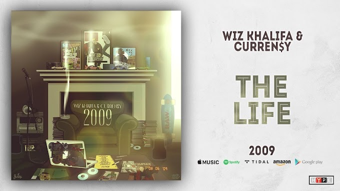 Wiz Khalifa & Curren$y – The Life | Audio Download