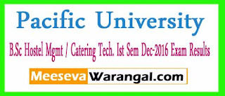 Pacific Academy Of Higher Education and Research University B.Sc Hostel Mgmt / Catering Tech. Ist Sem Dec-2016 Exam Results