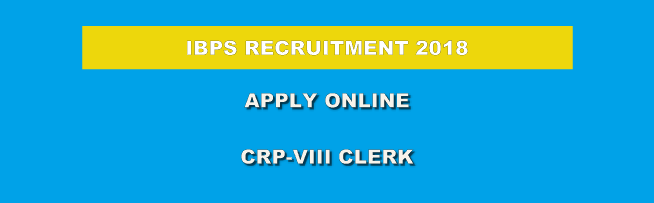 IBPS 7200+ (CRP-VIII-Clerk) Jobs Notification 2018-19 आईबीपीएस