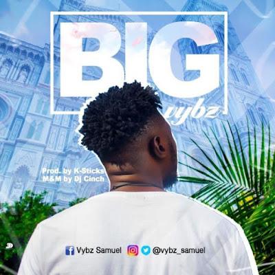 Gospel Song; Vybz – Big