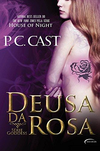Deusa da Rosa - P. C. Cast