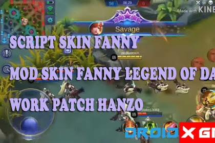 Script Skin Fanny Legend of Dark Full effect Skill Terbaru [ Patch Hanzo ]
