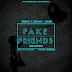F! MUSIC: Steine (@iamsteine) x Demmy Jones (@iamdemmyjones) - Fake Friends (Fake love refix) | @FoshoENT_Radio