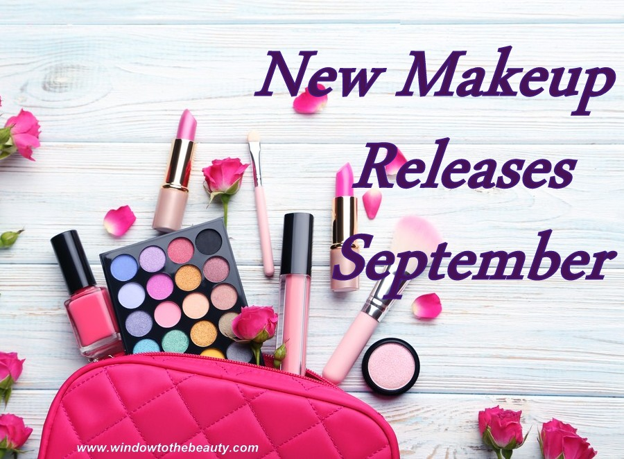 Window to The beauty: New Makeup Releases September