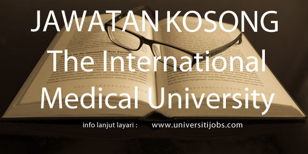 Jawatan Kosong The International Medical University 2016