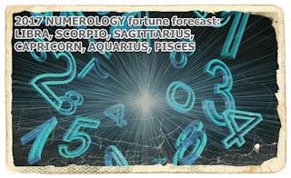 2017 NUMEROLOGY  LIBRA, SCORPIO, SAGITTARIUS, CAPRICORN, AQUARIUS, PISCES