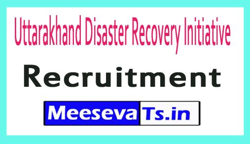 Uttarakhand Disaster Recovery Initiative UDRP Recruitment