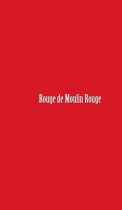 Rouge de Moulin Rouge