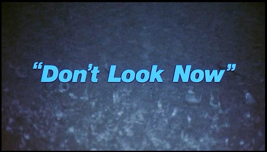 DREAMS ARE WHAT LE CINEMA IS FOR...: DON'T LOOK NOW 1973