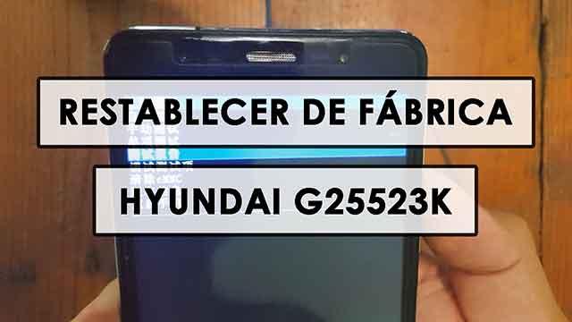 restablecer Hyundai G25523K [FACTORY RESET]