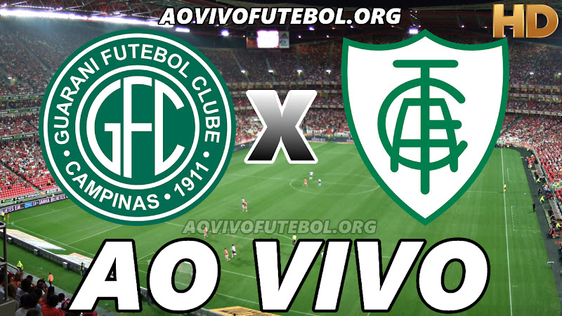 Assistir Guarani vs América Mineiro Ao Vivo HD