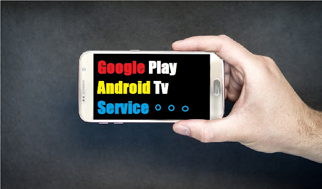 Download google play services tv andriod  apk user experience for better