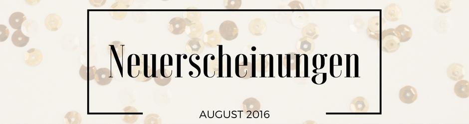 Neuerscheinungen   August 2016   www.book-a-loo.blogspot.de