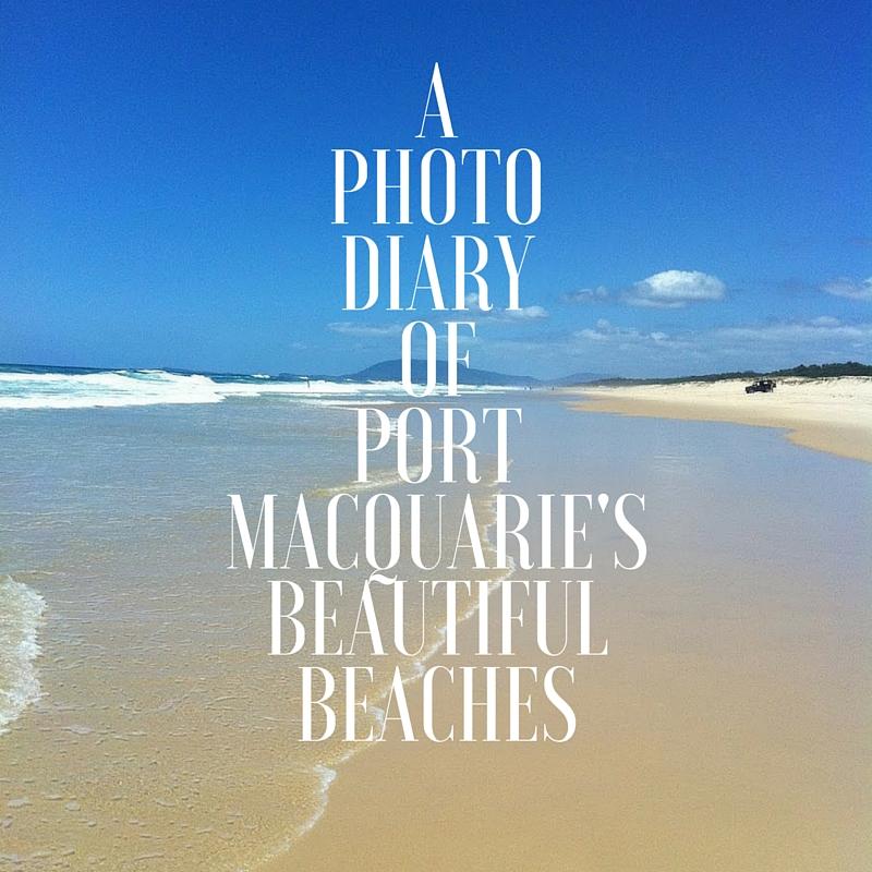 A Photo Diary of Port Macquarie's Beautiful Beaches