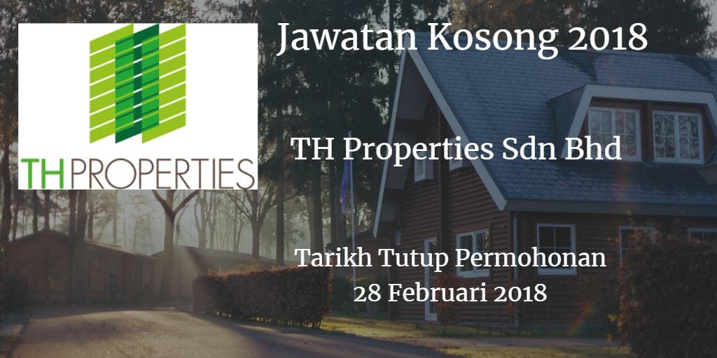 Jawatan Kosong TH Properties Sdn Bhd 28 Februari 2018