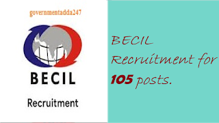 BECIL Recruitment for 105 posts.
