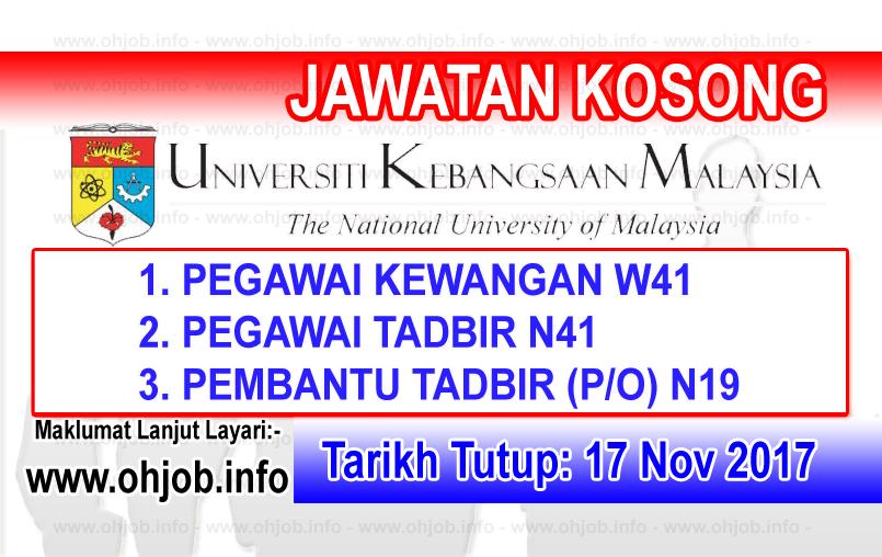 Jawatan Kerja Kosong UKM - Universiti Kebangsaan Malaysia logo www.ohjob.info november 2017