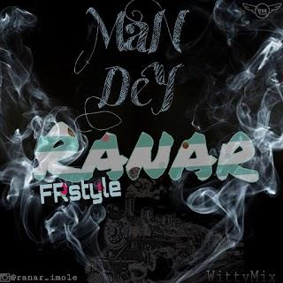 Music : Ranar - MaN DeY (Freestyle)