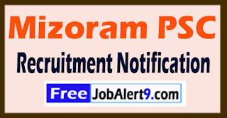 Mizoram PSC Recruitment Notification 2017 Last Date 04-08-2017