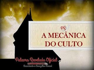 A MECÂNICA DO CULTO