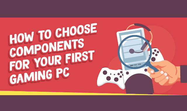 How To Choose Component For Your First Gaming PC