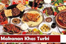 Lezatnya Makanan Khas Turki Ini Akan Bikin Kamu Ngiler!!