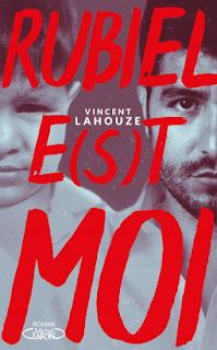 Vie quotidienne de FLaure : Rubiel e(s)t moi - Vincent LAHOUZE