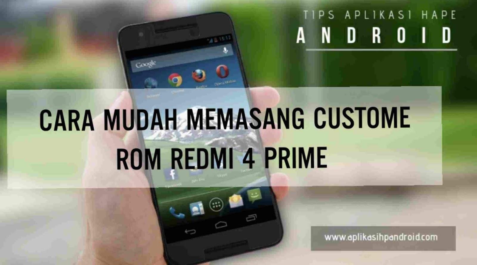 Cara mudah memasang custome Rom redmi 4 prime
