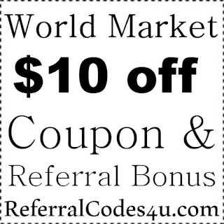 World Market Referral Program, World Market $10 off Coupon Code 2021 January, February, March, April, May, June