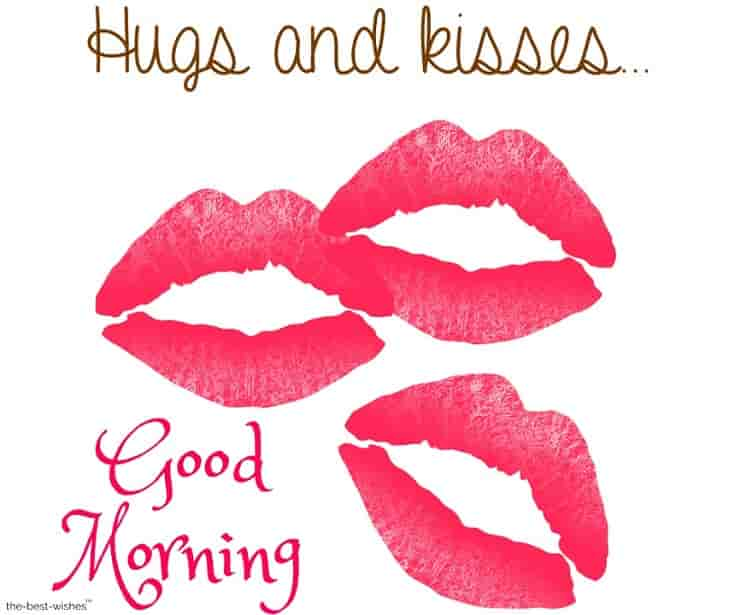 lots of hugs and kisses good morning picture