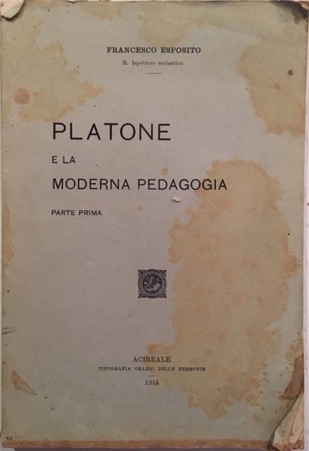 Francesco Esposito - Platone e la moderna pedagogia . Anno 1914. Tipografia Orario delle Ferrovie, Acireale