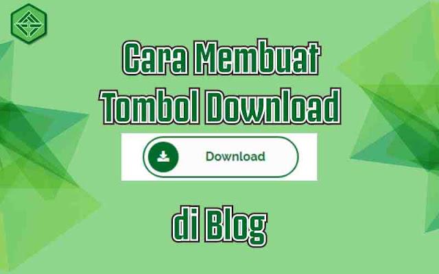 Cara Membuat Tombol Download Keren di Blog