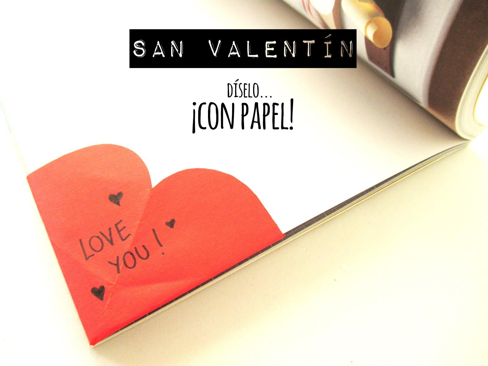 San Valentín 2016. Díselo con... ¡papel! (Scrapamundi)