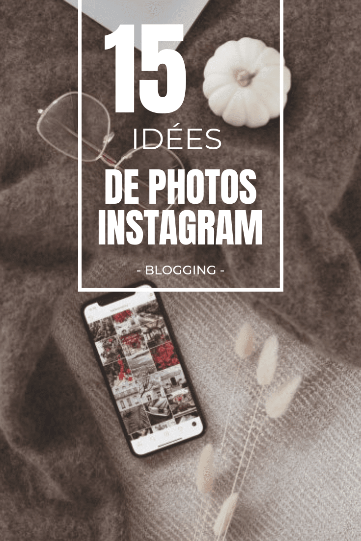 15 IDÉES DE PHOTOS INSTAGRAM ALT FEED INFLUENCER