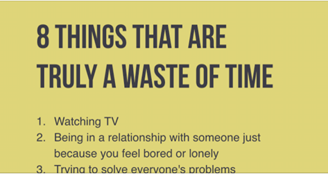 8 Things That Are Truly A Waste Of Your Time