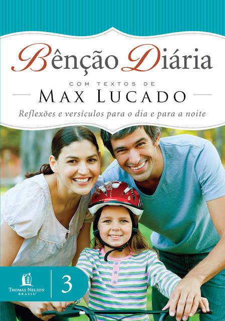 Bênção diária 3 Reflexões e versículos para o dia a dia Max Lucado