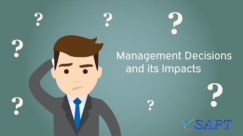 Management's Decisions and it's Impact ?