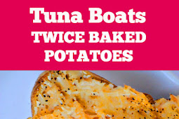 Tuna Boats - Twice Baked Potatoes #tuna #boats #twicebaked #baked #potatoes #dinner #sidedish