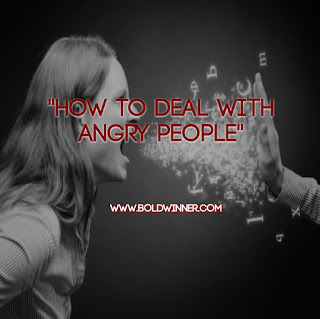 how to deal with Angry people