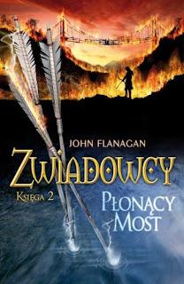 #2 Zwiadowcy: Płonący most, John Flanagan | Wiedźmowa głowologia