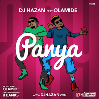 DOWNLOAD MUSIC: DJ HAZAN FT OLAMIDE – PANYA